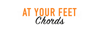 AT YOUR FEET CHORDS